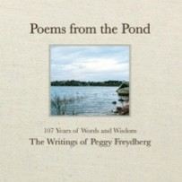 Poems from the Pond: 107 Years of Words and Wisdom; The Writings of Peggy Freydberg